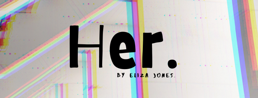About: Her.